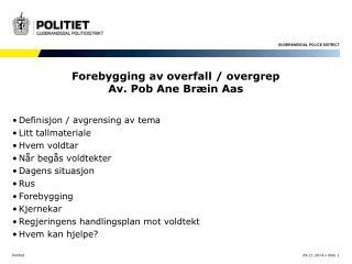 Forebygging av overfall / overgrep  Av. Pob Ane Bræin Aas