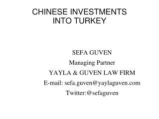 CHINESE INVESTMENTS INTO TURKEY