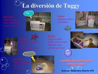 La diversión de  Tuggy
