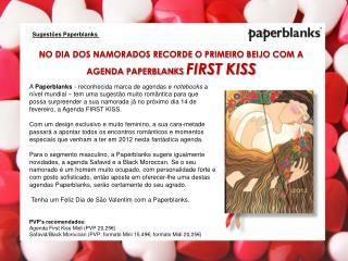 NO DIA DOS NAMORADOS RECORDE O PRIMEIRO BEIJO COM A AGENDA PAPERBLANKS  FIRST KISS
