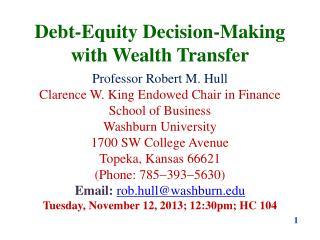 Debt-Equity Decision-Making with Wealth Transfer