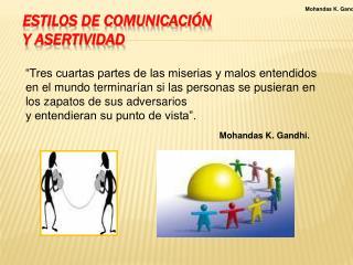Estilos de Comunicación y  Asertividad