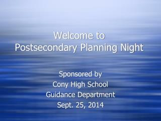 Welcome to Postsecondary Planning Night
