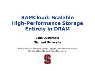 RAMCloud: Scalable High-Performance Storage Entirely in DRAM