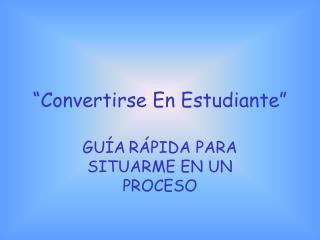 """""""Convertirse En Estudiante"""""""