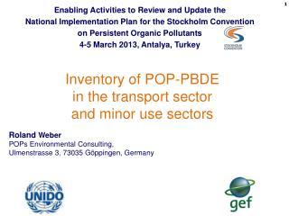 Roland  Weber POPs Environmental Consulting,  Ulmenstrasse 3, 73035 Göppingen, Germany