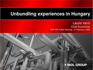 Unbundling experiences in Hungary