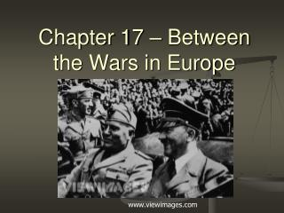 Chapter 17 – Between the Wars in Europe