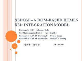 X3DOM – A DOM-BASED HTML5 X3D INTEGRATION MODEL