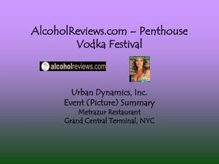 AlcoholReviews – Penthouse Vodka Festival Urban Dynamics, Inc. Event (Picture) Summary