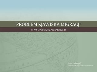 Problem zjawiska migracji