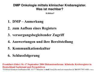 1.  DMP – Anmerkung 2.  zum Aufbau eines Registers 3.  versorgungsbegleitender Zugriff