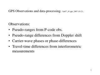 GPS Observations and data-processing .  Sat07_81, 2007-10-23 .