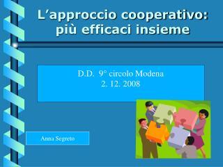L�approccio cooperativo:  pi� efficaci insieme