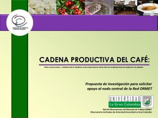 CADENA PRODUCTIVA DEL CAFÉ: