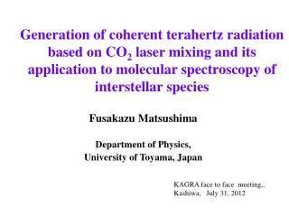 Fusakazu Matsushima Department of Physics, University of Toyama, Japan