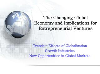 The Changing Global Economy and Implications for Entrepreneurial Ventures