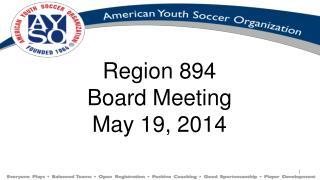 Region 894 Board Meeting May  19,  2014