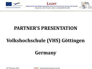 PARTNER'S PRESENTATION Volkshochschule (VHS) Göttingen Germany