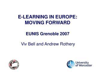 E-LEARNING IN EUROPE:  MOVING FORWARD EUNIS Grenoble 2007