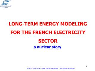 LONG-TERM ENERGY MODELING FOR THE FRENCH ELECTRICITY SECTOR