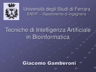 Tecniche di Intelligenza Artificiale  in Bioinformatica