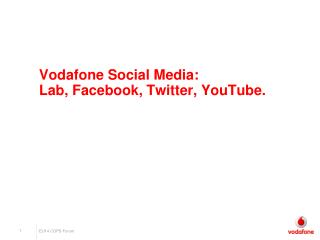 Vodafone Social Media:  Lab, Facebook, Twitter, YouTube.