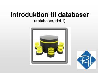 Introduktion til databaser (databaser, del 1)