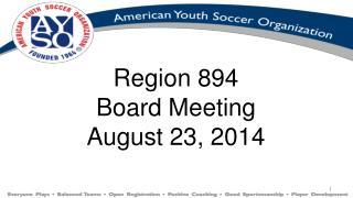 Region 894 Board Meeting August 23, 2014