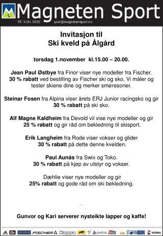 Invitasjon til Ski kveld på Ålgård torsdag 1.november  kl.15.00 – 20.00.