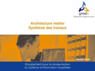 Architecture métier  Synthèse des travaux