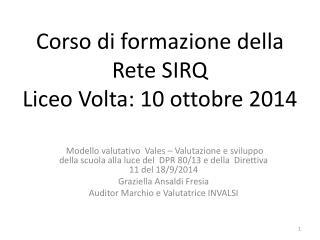 Corso di formazione della Rete SIRQ  Liceo Volta: 10 ottobre 2014