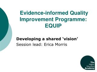 Evidence-informed Quality Improvement Programme: EQUIP