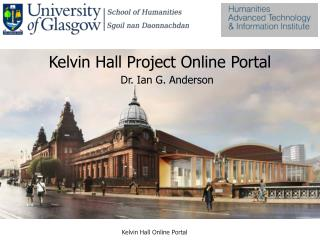 Kelvin Hall Project Online Portal