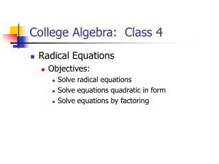 College Algebra:  Class 4