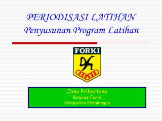 PERIODISASI LATIHAN   Penyusunan Program Latihan
