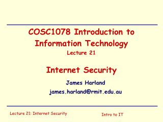 COSC1078 Introduction to Information Technology Lecture 21 Internet Security