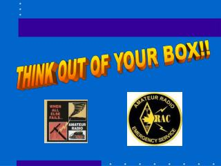 THINK OUT OF YOUR BOX!!