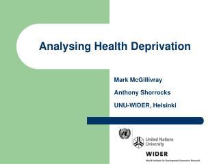 Analysing Health Deprivation