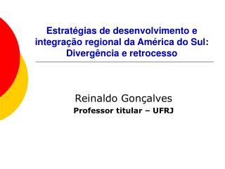 Estratégias de desenvolvimento e integração regional da América do Sul: Divergência e retrocesso