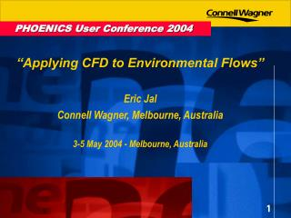 PHOENICS User Conference 2004