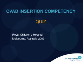 CVAD INSERTION COMPETENCY  QUIZ