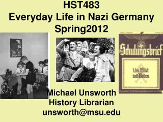 HST483 Everyday Life in Nazi Germany Spring2012