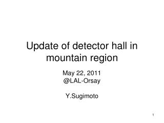 Update of detector hall in mountain region