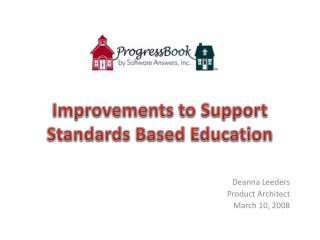 Improvements to Support Standards Based Education