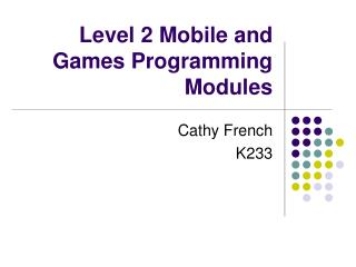Level 2 Mobile and Games Programming Modules