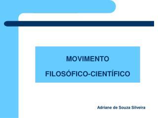 MOVIMENTO  FILOSÓFICO-CIENTÍFICO