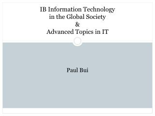 IB Information Technology  in the Global Society & Advanced Topics in IT