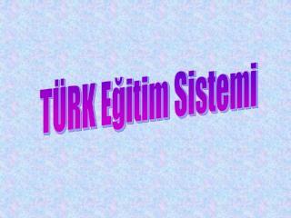 T�RK E?itim Sistemi