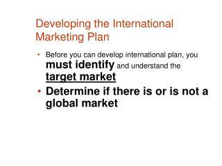 Developing the International Marketing Plan